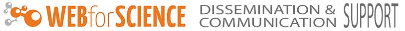 WEBforSCIENCE – Dissemination & Communication Support